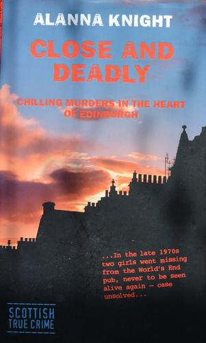 Close and Deadly: Chilling Murders in the Heart of Edinburgh