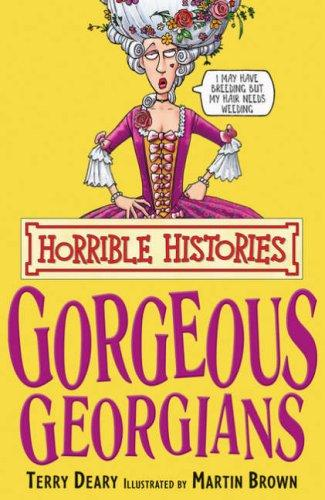 Horrible Histories - The Gorgeous Georgians