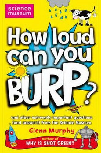 How Loud Can You Burp? : and Other Extremely Important Questions
